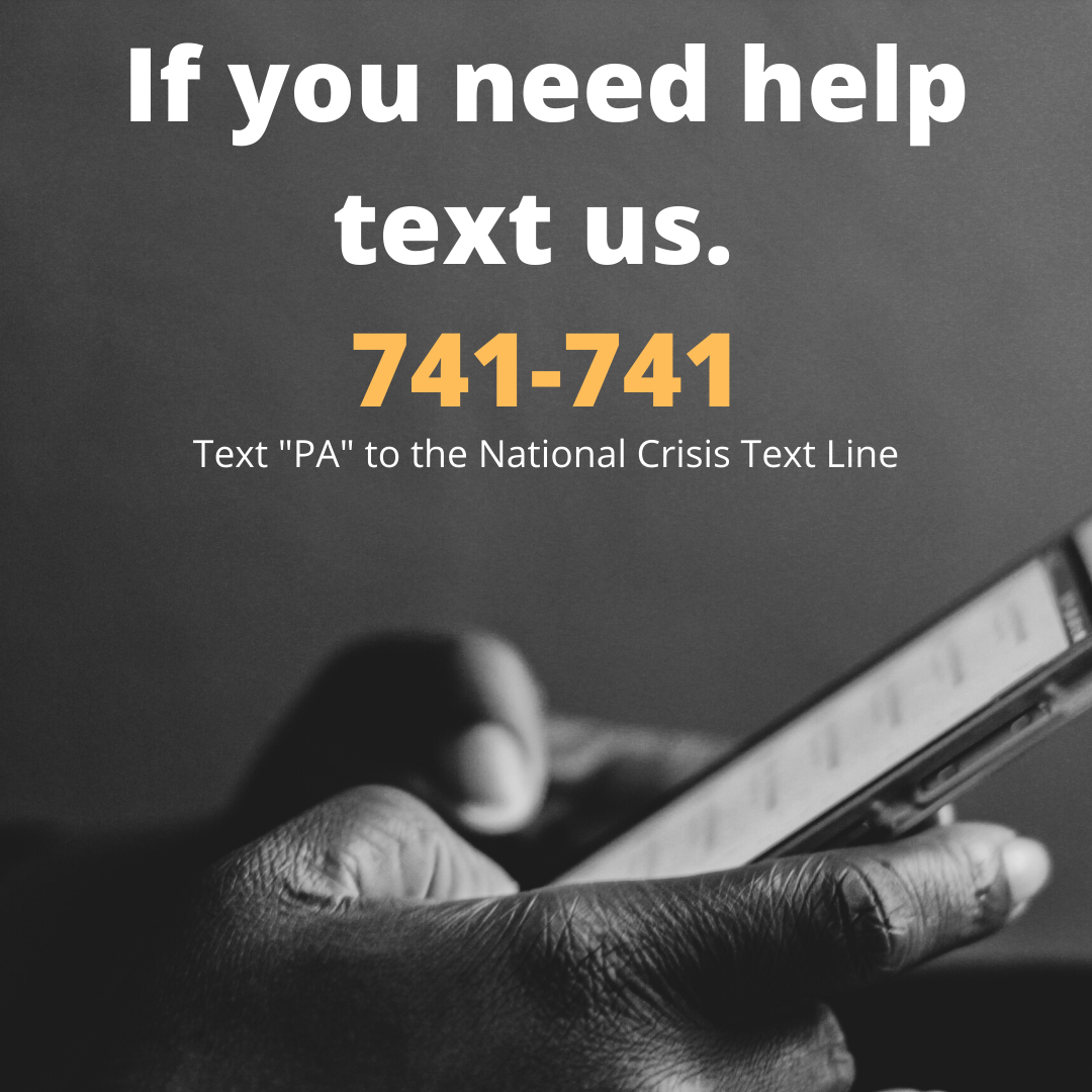 If you need help Text us. 741-741